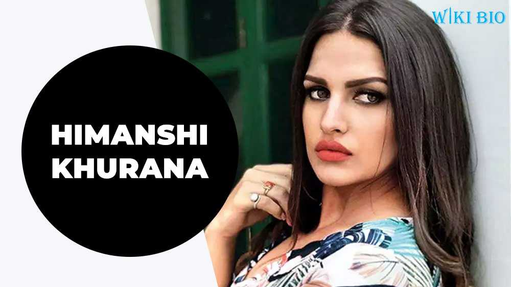 Himanshi Khurana Biography, Wiki, Height, Weight, Family, and More