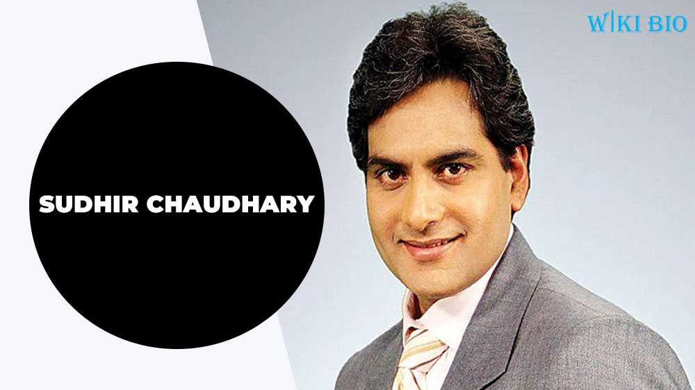 sudhir chaudhary Biography