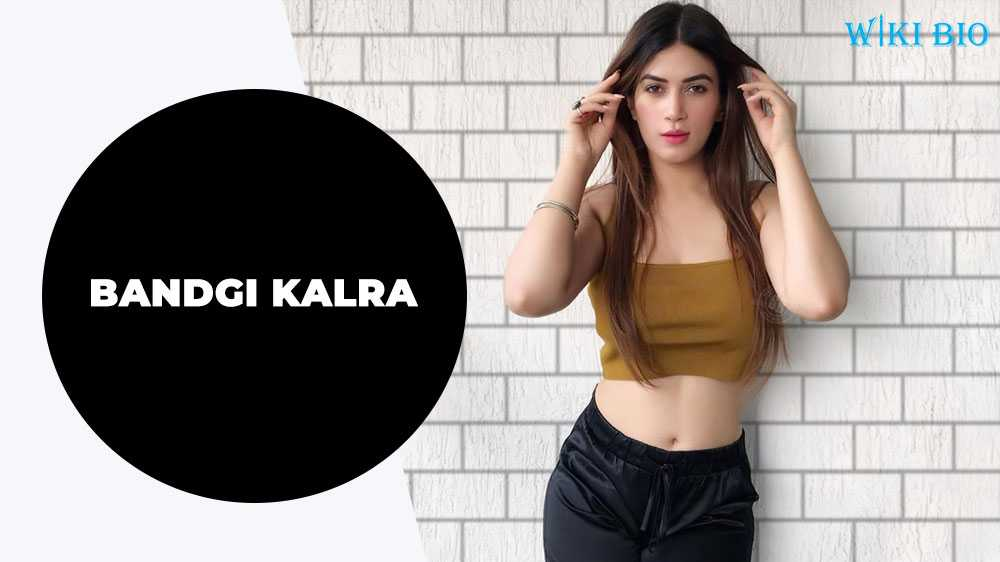 Bandgi Kalra (Model) Wiki, Biography, Age, Boyfriend, Family & More